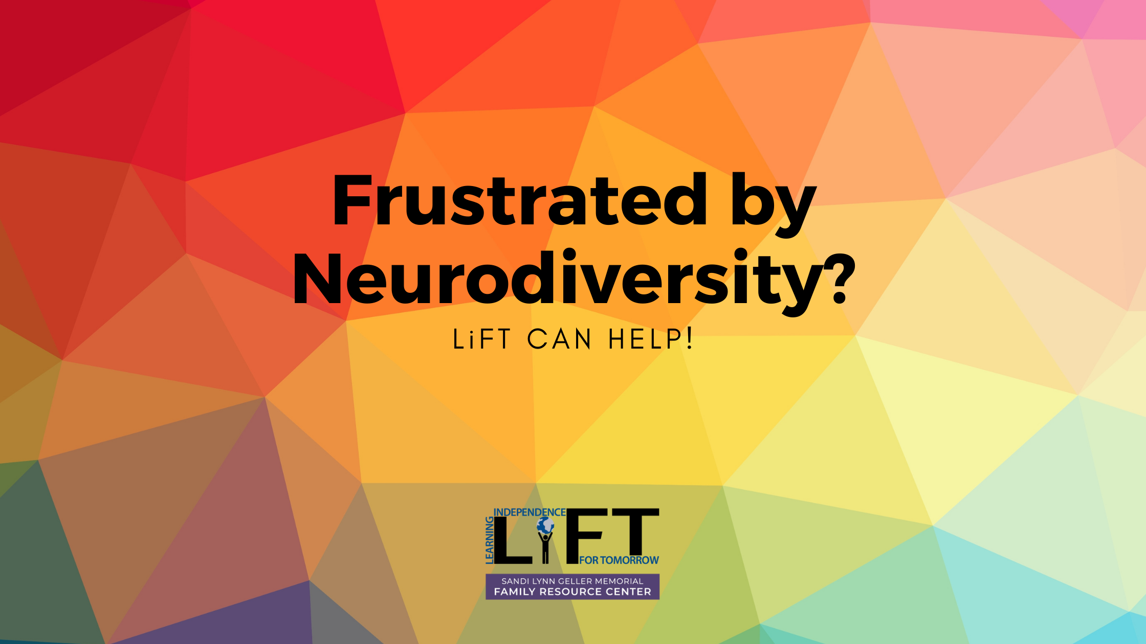 Frustrated by Neurodiversity? LiFT Can Help!